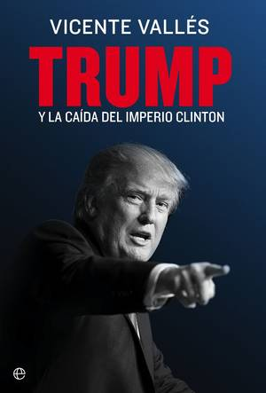 Trump, la post-verdad y los Estados Unidos post-imperiales